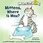 Mittens, Where Is Max? | Lola M. Schaefer,Susan Kathleen Hartung