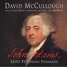John Adams Audiobook by David McCullough Narrated by Edward Herrmann