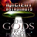 Ancient Astronauts: The Gods from Planet X  by Reality Entertainment Narrated by Jason Martell