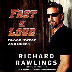 Fast N' Loud: Blood, Sweat and Beers Audiobook
