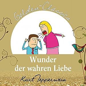 Wunder der wahren Liebe (Golden Classics) Hörspiel