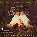 Born Wicked: The Cahill Witch Chronicles, Book One (       UNABRIDGED) by Jessica Spotswood Narrated by Nicole Sudhaus