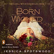 Born Wicked: The Cahill Witch Chronicles, Book One | [Jessica Spotswood]