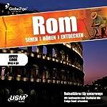 Rom sehen, hören, entdecken | Albrecht Selge