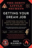 img - for The Dirty Little Secrets of Getting Your Dream Job book / textbook / text book