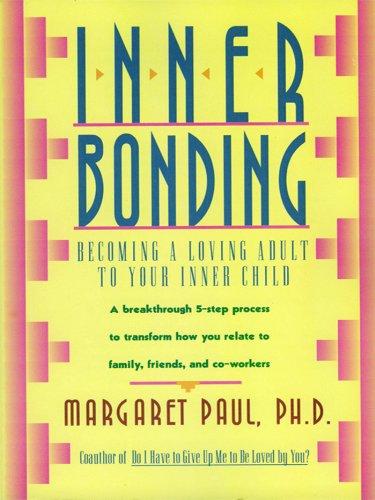 inner-bonding-becoming-a-loving-adult-to-your-inner-child