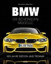 BMW - DIE SCHÖNSTEN MODELLE: 100 JAHRE DESIGN UND TECHNIK (GERMAN EDITION)
