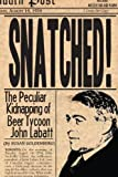 img - for Snatched!: The Peculiar Kidnapping of Beer Tycoon John Labatt by Goldenberg, Susan (2004) Paperback book / textbook / text book