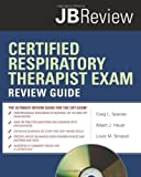 img - for Certified Respiratory Therapist Exam Review Guide (JB Review) by Scanlan Craig L. Heuer Albert J. Sinopoli Louis M. (2009-06-09) Paperback book / textbook / text book