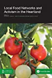 img - for Local Food Networks and Activism in the Heartland book / textbook / text book