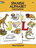 Spanish Alphabet Coloring Book (Dover Children s Bilingual Coloring Book)