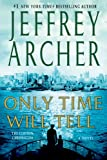 Jeffrey Archer Only Time Will Tell (Clifton Chronicles)