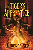 The Tiger's Apprentice: Book One (0060010150) by Yep, Laurence