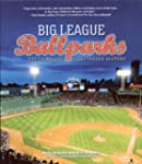 Big League Ballparks: The Complete Il...