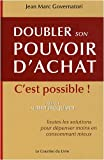 Doubler son pouvoir d'achat, c'est possible : Toutes les solutions pour dpenser moins en consommant mieux