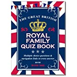The Great British Royal Family Quiz Bookby Beverley Young