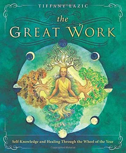 The Great Work: Self-Knowledge and Healing Through the Wheel of the Year