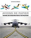 echange, troc Benjamin Haynes - Avions de papier : Manuel de construction et pilotage