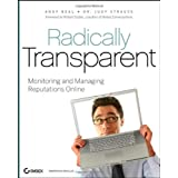 Radically Transparent: Monitoring and Managing Reputations Onlineby Andy Beal