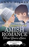 Download A Sugarcreek Amish Romance - Three Years Later (Amish of Sugarcreek Romance Series Book 2)