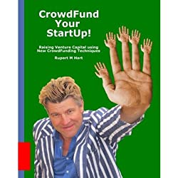 [(Crowdfund Your Startup!: Raising Venture Capital Using New Crowdfunding Techniques )] [Author: Rupert M Hart] [Apr-2012]