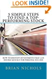 5 Simple Steps to Find the Next Top-Performing Stock: How to Identify Investments that Can Double Quickly for Personal Success