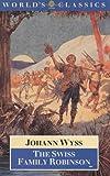 The Swiss Family Robinson (Oxford World's Classics) (0192827243) by Wyss, Johann