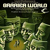 Barrier World | [Louis Charbonneau]