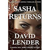 Sasha Returns (A Sasha Del Mira Thriller) ~ David Lender