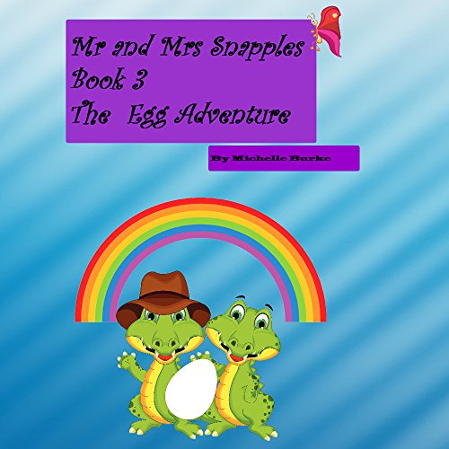 mr-and-mrs-snapples-book3-the-egg-adventure-english-edition