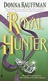 The Royal Hunter (0553582429) by Donna Kauffman