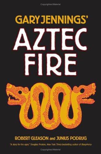 Suosetbooks: # PDF Download Aztec Fire, by Gary Jennings, Robert