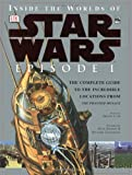 img - for Inside the Worlds of Star Wars, Episode I - The Phantom Menace: The Complete Guide to the Incredible Locations book / textbook / text book