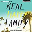 Real Happy Family: A Novel (       UNABRIDGED) by Caeli Wolfson Widger Narrated by Amy McFadden