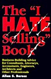 img - for By Allan Boress The I Hate Selling Book : Business-Building Advice for Consultants, Attorneys, Accountants, Engineer [Hardcover] book / textbook / text book