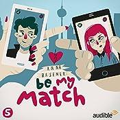 Nebenwirkungen (Be My Match 5) | Anna Basener