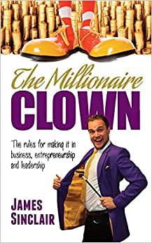 The Millionaire Clown: The rules for making it in business, entrepreneurship and leadership ebook