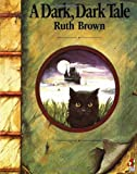 Dark, Dark Tale (Red Fox Picture Books) (0099874008) by Brown, Ruth