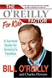 img - for The O'Reilly Factor for Kids: A Survival Guide for America's Families (Paperback) book / textbook / text book