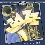 Perfect Jazz: the Best Jazz From the 1920s, 30s, 40sby Duke Ellington