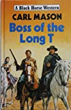img - for Boss of the Long T (Black Horse Western) book / textbook / text book