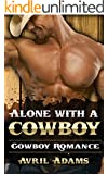 ROMANCE: Alone With A Cowboy: Western Contemporary Alpha Male Bride Romance (Cowboy, Rich, Wedding, Rancher, Rodeo)