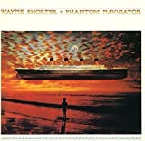 Phantom Navigator by WAYNE SHORTER (2016-08-03)