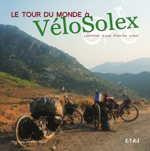 Le tour du monde à VéloSolex (French Edition)