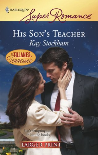 His Son's Teacher (Harlequin Super Romance), Kay Stockham