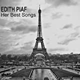 Edith Piaf (Her Best Songs)