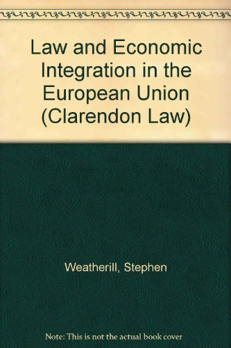 Law and Economic Integration in the European Union (Clarendon Law)