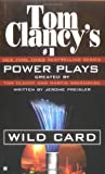 Tom Clancy's Power Plays: Wild Card (0425199118) by Preisler, Jerome