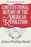 Constitutional History of the American Revolution: The Authority Of Law: Volume 4