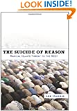 The Suicide of Reason: Radical Islam's Threat to the West
